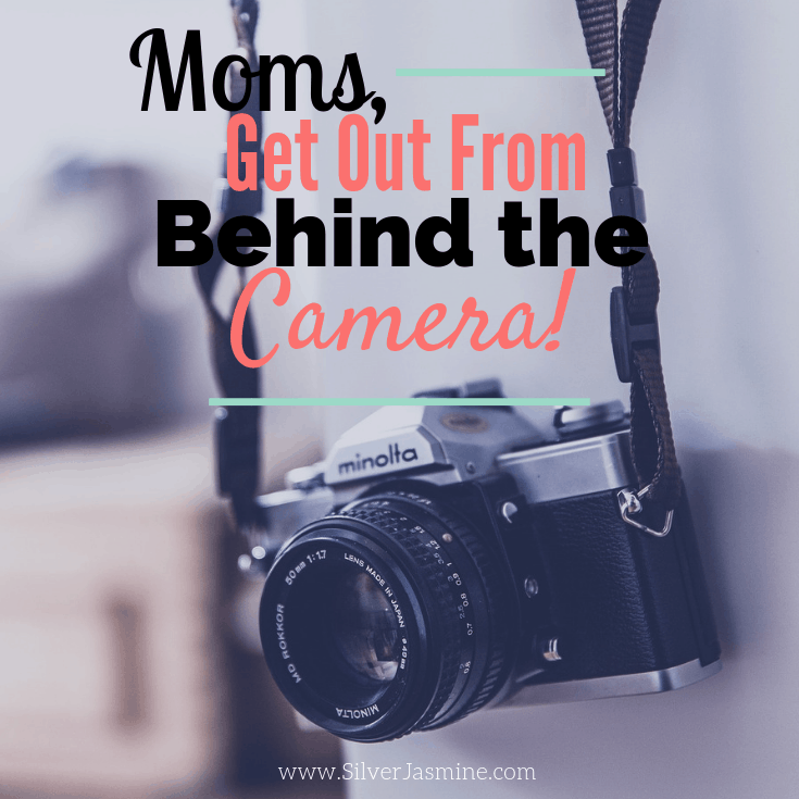 If you scroll through your pictures, say, since your kids were born, how many of those photos have you in them? Here I talk about the importance of getting in front of the camera, instead of always behind it. - Silver Jasmine #mominthepicture