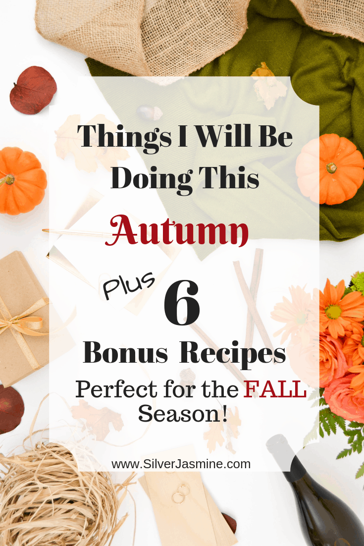 The weather is getting cooler as Fall is in the air! Here are some things you will find me doing during this Autumn season. - Silver Jasmine