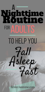 Creating a bedtime routine can help slow your mind down enough to fall asleep quicker and easier.  Here is my nighttime routine to help me fall asleep. | Adult Bedtime Routine  #bedtime #bedtimeroutineforadult #nighttimeroutineforadult