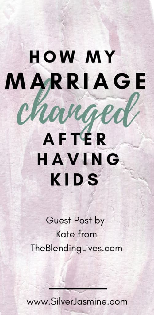 Our kids change us.  They change who we are, who we want to be, and our thoughts on who we should be.  Furthermore, they can, and will change our relationship with our partner.  Kate from TheBlendingLives.com speaks on how having kids has changed her marriage.