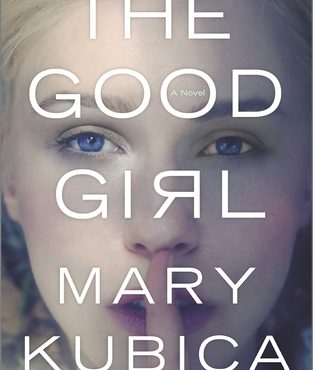 Book Review - The Good Girl by Mary Kubica
